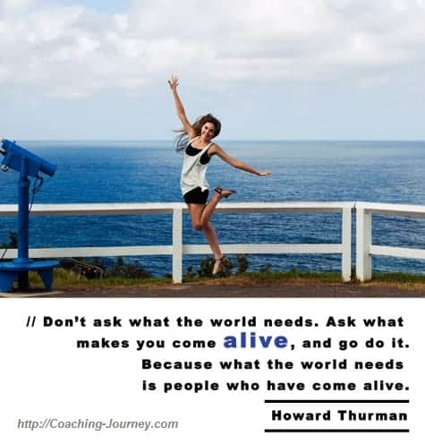 Dont ask what the world needs ask Howard Thurman web The Aliveness Questionnaire